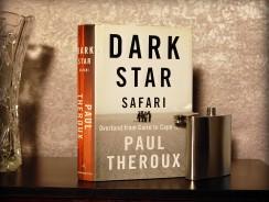 """Un Libro per Viaggiare. """"Dark star safari"""". Dal Cairo a Città del Capo via terra, di Paul Theroux"""