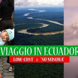 VIAGGIO LOW-COST IN ECUADOR (Itinerari SU MISURA)