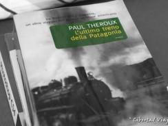 """Un Libro per Viaggiare. """"L'ultimo treno della Patagonia"""" di Paul Theroux"""