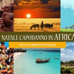 VIAGGI. NATALE E CAPODANNO IN AFRICA? TUTTE LE PROPOSTE!