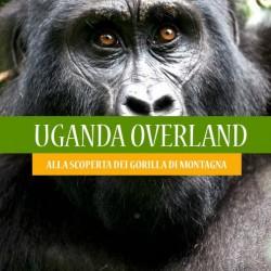 Viaggio Overland Uganda
