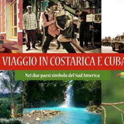 Viaggio in COSTARICA e CUBA 2016