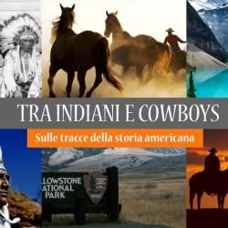 Viaggio in AMERICA tra INDIANI e COWBOYS