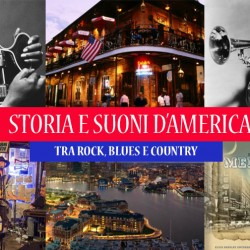 Viaggio in USA – Storia e Suoni d'America tra rock, blues e country (Elvis, BB King, Armstrong)