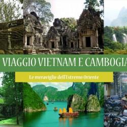 Viaggio VIETNAM e CAMBOGIA: le meraviglie dell'Estremo Oriente