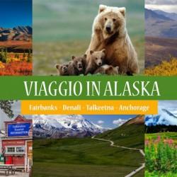 Viaggio alla scoperta dell'ALASKA
