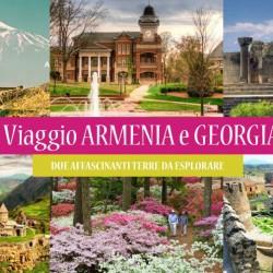 Viaggio in ARMENIA e GEORGIA, Terre da Esplorare