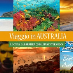 Viaggio in AUSTRALIA. Melbourne, Sydney e Grande Barriera Corallina + ULURU Ayers Rock