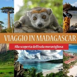 Viaggio in MADAGASCAR – Alla scoperta dell'isola meravigliosa