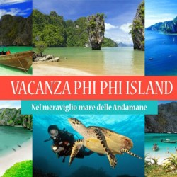 Vacanza Phi Phi Island – Thailandia
