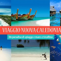 Viaggio nel Paradiso della NUOVA CALEDONIA