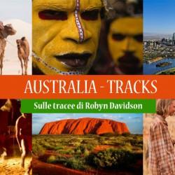 Viaggio in AUSTRALIA. TRACKS, sulle orme di Robyn Davidson