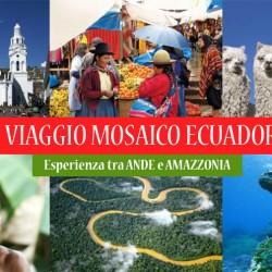 Viaggio Mosaico Ecuador – Tra Ande e Amazzonia