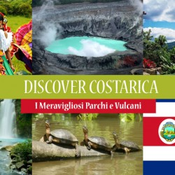 Viaggio COSTARICA Discover – I Meravigliosi Parchi e Vulcani