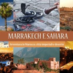 MAROCCO. Avventura a Marrakech e thè nel deserto