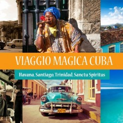 Viaggio Magica Cuba – 2017