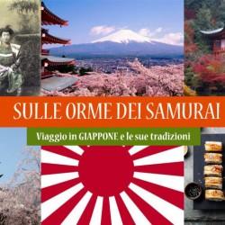 """Viaggio in GIAPPONE """"Sulle orme dei Samurai"""""""