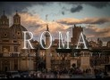 Roma, la Città Eterna in un Video a 4K in HD ed è subito Meraviglia